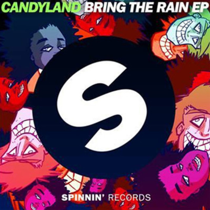 Candyland - Bring the Rain EP : Incredible Electro House / Dubstep / Glitch-Hop EP [Spinnin Records] - Featured Image