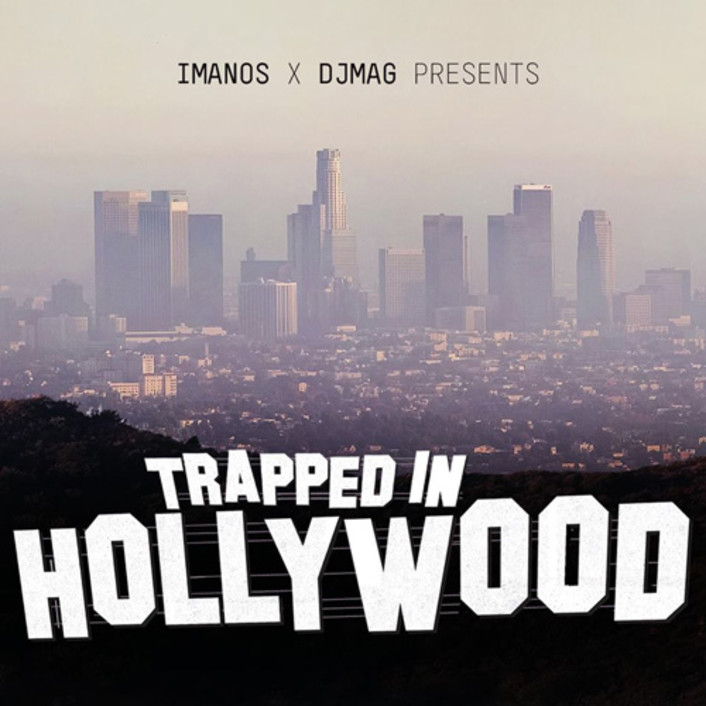 Imanos – Trapped In Hollywood Mix : Trap / Electro Mix Filled with Unreleased Tracks [Free Download] - Featured Image