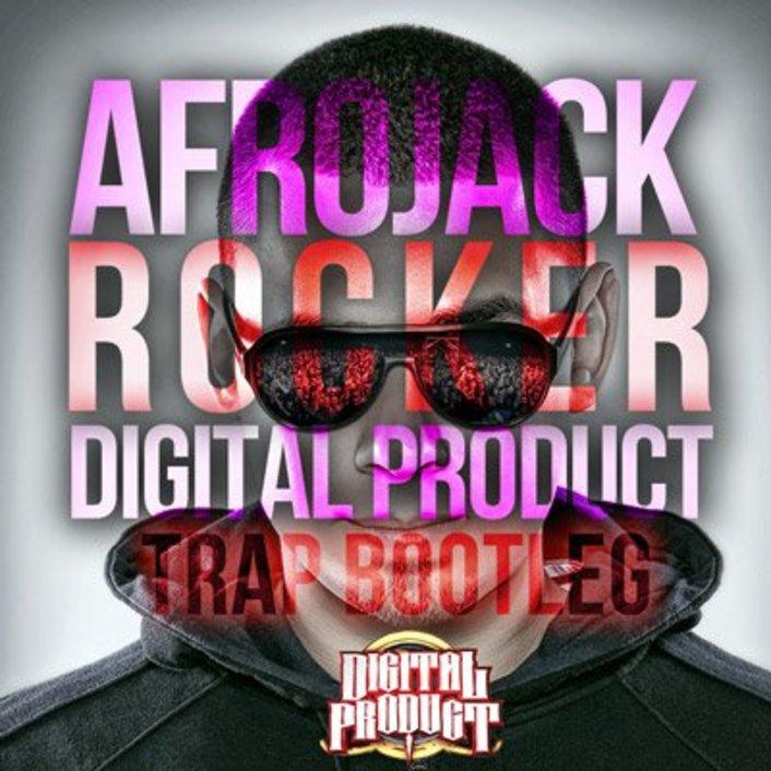 Afrojack - Rocker (Digital Product Trap Bootleg) : Massive Trap Anthem Remix [Free Download] - Featured Image
