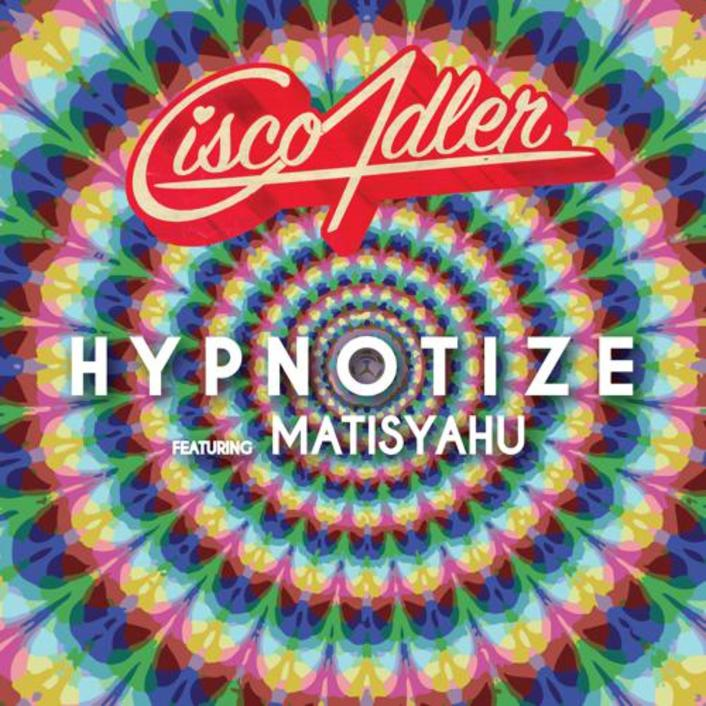 Cisco Adler ft. Matisyahu - Hypnotize : Chill Reggae [Limited Free Download] - Featured Image