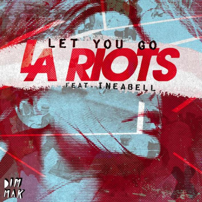[PREMIERE] LA Riots feat. Ineabell - Let You Go : Progressive House - Featured Image