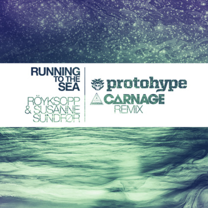 Röyskopp ft. Susanne Sundfør - Running To The Sea (Protohype & Carnage Remix) : Heavy Melodic Dubstex Remix [Free Download] - Featured Image