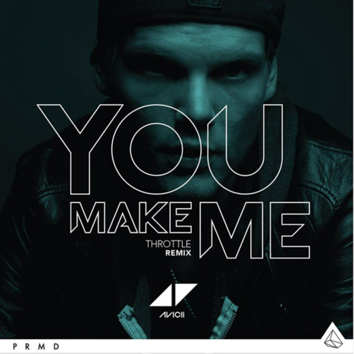 Avicii - You Make Me (Throttle Remix) : Must Hear Electro House / Nu-Disco Remix - Featured Image