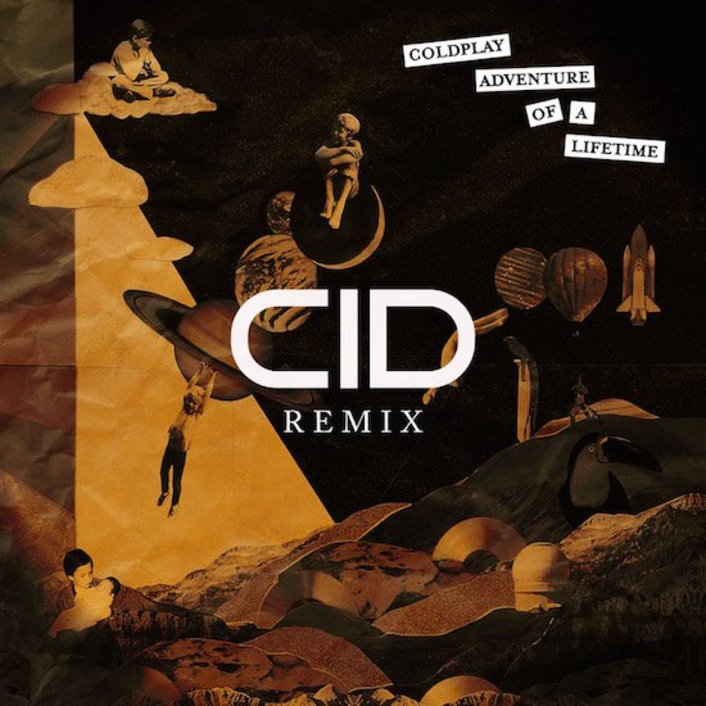 [PREMIERE] Coldplay - Adventure Of A Lifetime (CID Remix) : Refreshing House Remix [Free Download] - Featured Image
