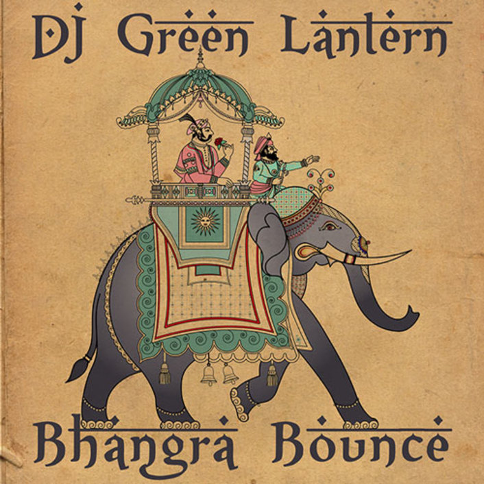 [PREMIERE] Green Lantern - Bhangra Bounce : Must Hear Trap / Hip-Hop Remix [Free Download] - Featured Image