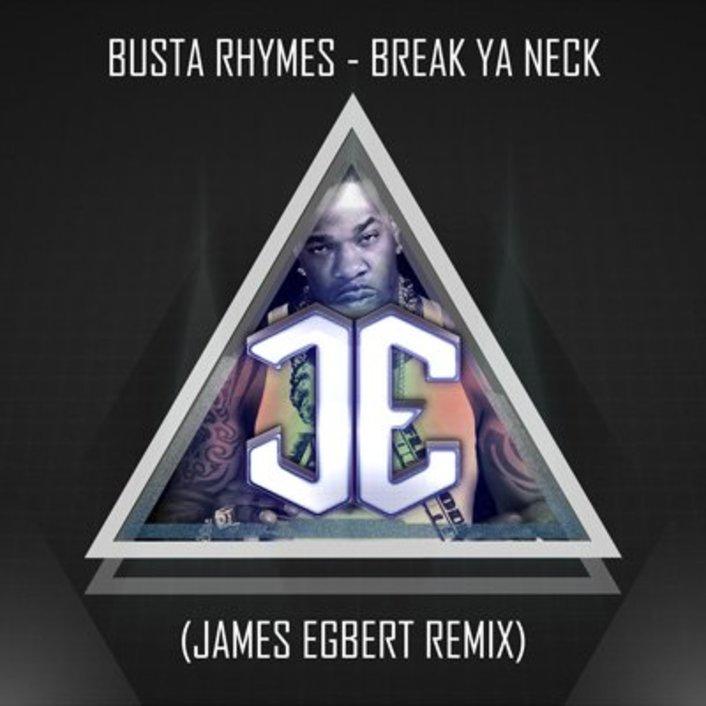 Busta Rhymes - Break Ya Neck (James Egbert Remix) [TSIS PREMIERE] - Featured Image
