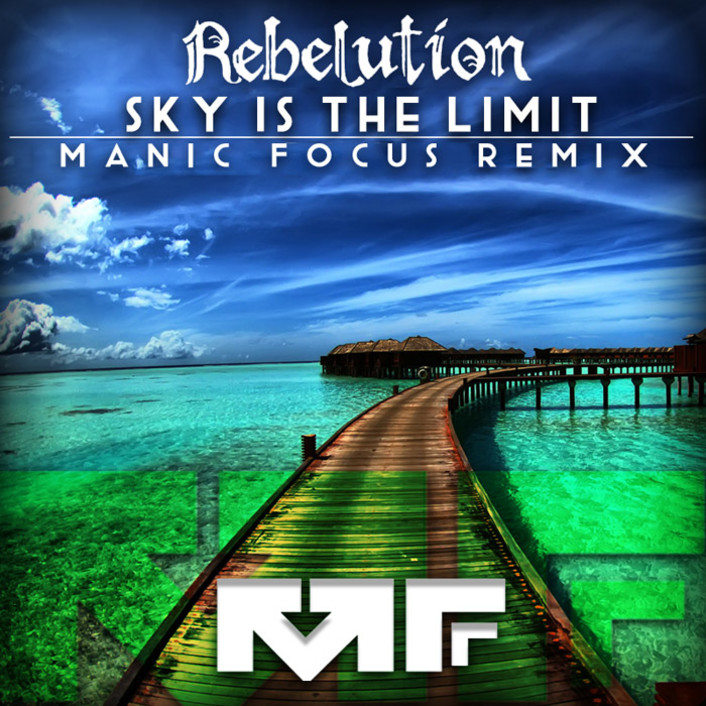 [TSIS PREMIERE] Rebelution - Sky is the Limit (Manic Focus Remix) : Reggae / Electro-Soul Official Remix - Featured Image