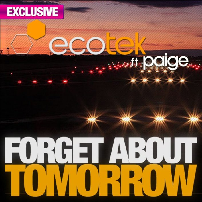 Ecotek Ft. Paige - Forget About Tomorrow (Original Mix + Kdevin Alves + Trajikk & Joman Remix) : House / Electro Single and Remixes [TSIS EXCLUSIVE] - Featured Image