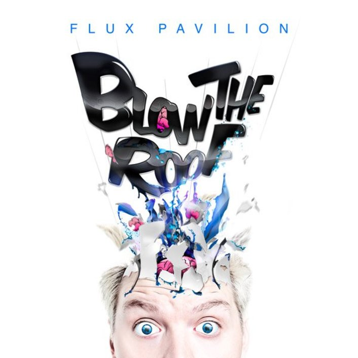 Flux Pavilion - Blow the Roof EP : Review + Minimix + LIVE STREAM - Featured Image