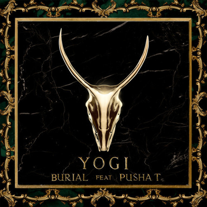 YOGI - Burial feat. Pusha T : Must Hear Hip-Hop / Trap Collaboration - Featured Image