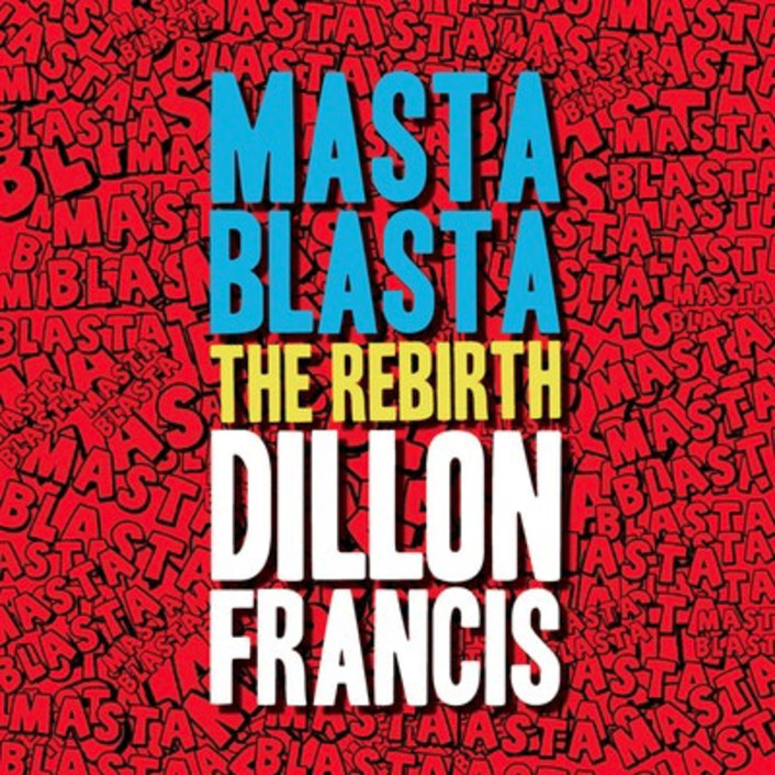 Dillon Francis - Masta Blasta (The Rebirth) : Must Hear Trap Music / Moomahton BANGER - Featured Image