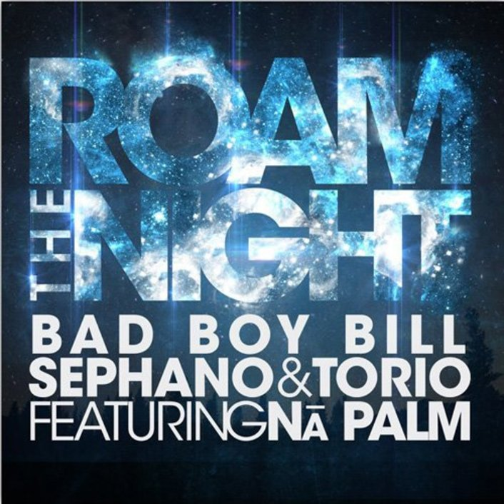 Bad Boy Bill, Sephano, & Torio - Roam the Night (ft. Na Palm) (Original Mix): Progressive House Anthem [TSIS PREMIERE] - Featured Image