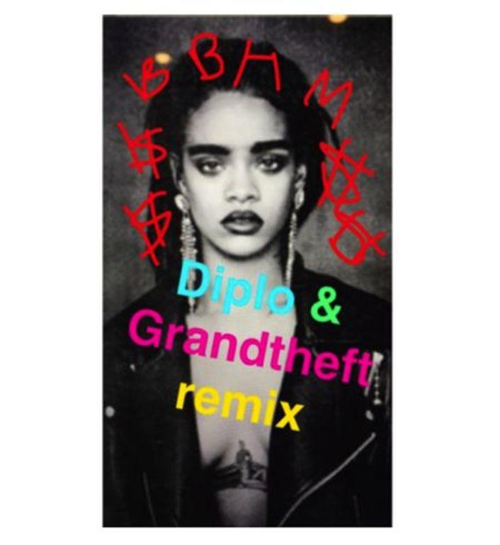 Rihanna - Bitch Better Have My Money (Diplo & Grandtheft Remix) : Huge Trap Anthem - Featured Image