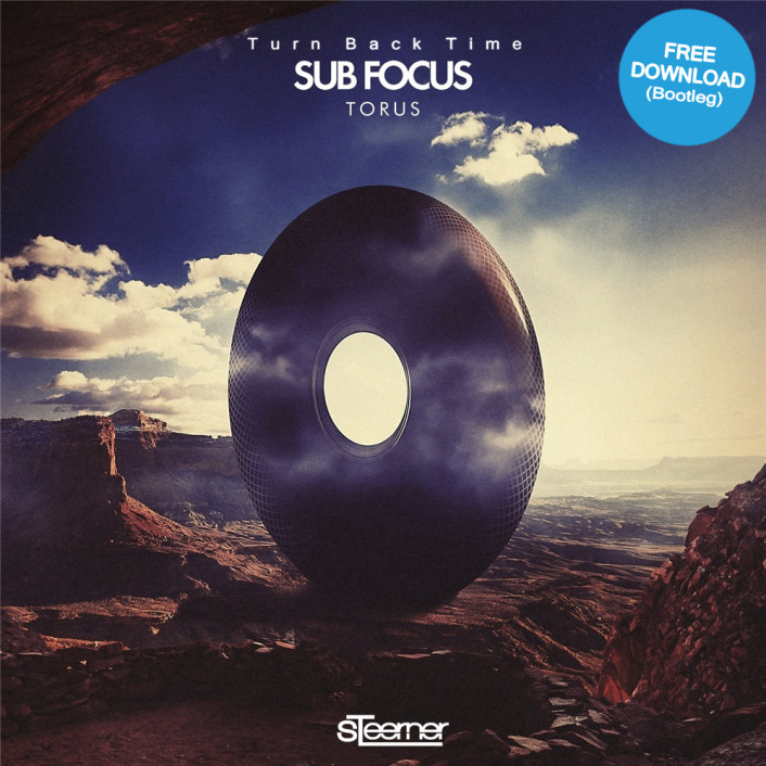 Sub Focus - Turn Back Time (Steerner Bootleg) [FREE DOWNLOAD] - Featured Image
