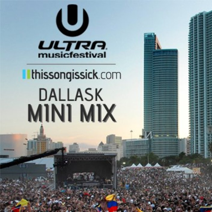 DallasK - THISSONGISSICK x ULTRA MINI MIX : Must Hear 30 Minute Electro House Mix [TSIS EXCLUSIVE] - Featured Image