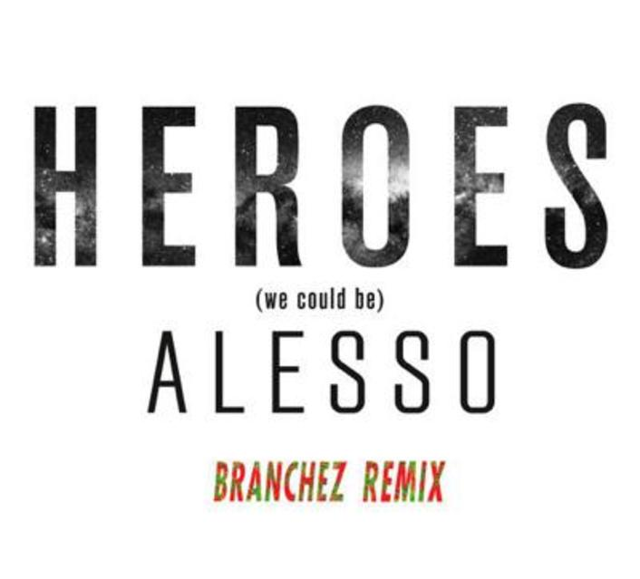 Alesso - Heroes (Branchez Remix) : Chill Trap / Future Bass - Featured Image