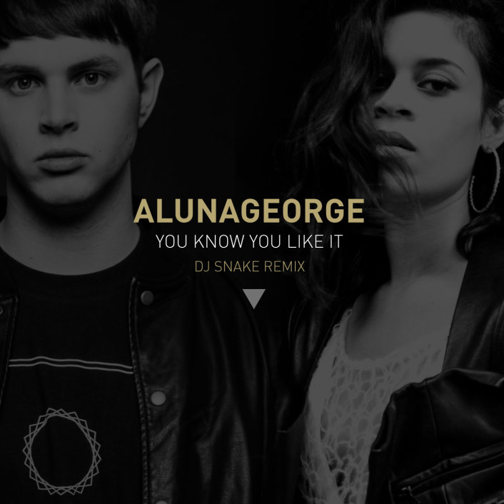 AlunaGeorge – You Know You Like It (DJ Snake Remix) : Indie Dance / Trap Remix - Featured Image