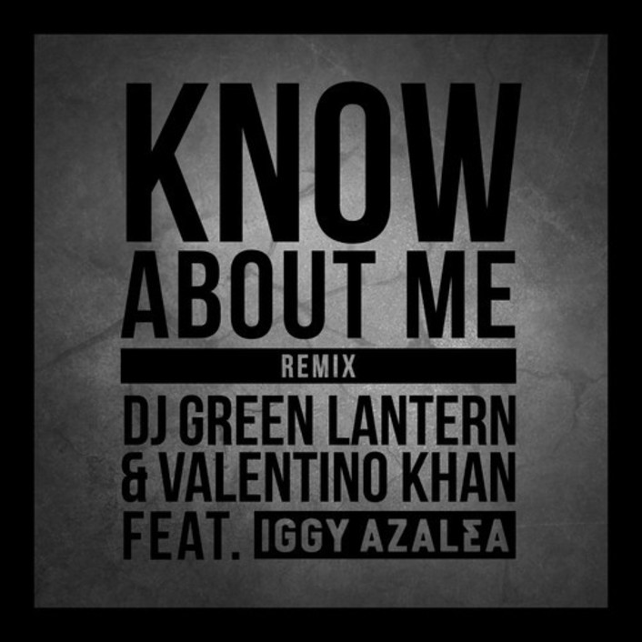 "DJ Green Lantern & Valentino Khan ""Know About Me"" (Remix Ft. Iggy Azalea) : Trap / Hip-Hop - Featured Image"